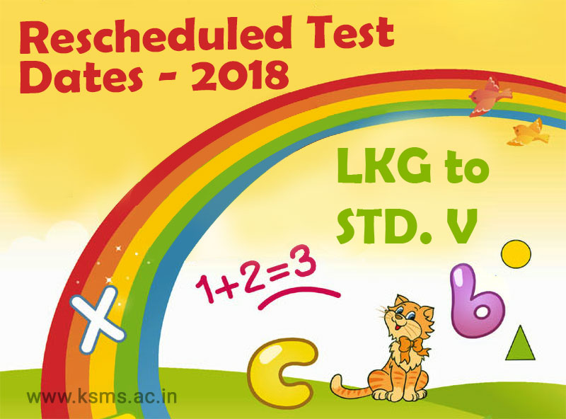 Rescheduled Test Dates for LKG to Std. V 2018